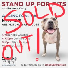 ARLINGTON STAND UP FOR PITS IS SOLD OUT!!