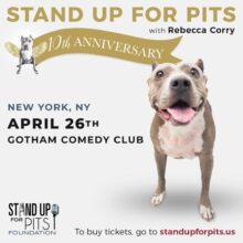 NEW YORK Stand Up For Pits TIX ON SALE NOW!!!